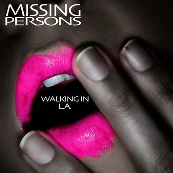 Missing Persons - Walking In L.A. (Re-Recorded / Remastered)