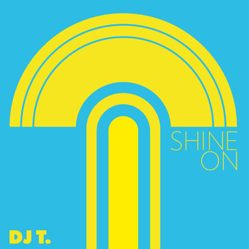 DJ T. - Shine On