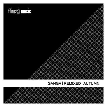 "Ganga - Ganga Remixed- ""Autumn"""