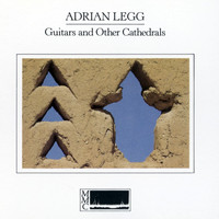 Adrian Legg - Guitars And Other Cathedrals