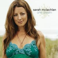 Sarah McLachlan - One Dream