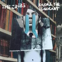 The Cribs - Ignore The Ignorant (Pre-Order)