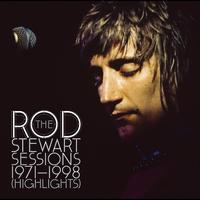 Rod Stewart - The Rod Stewart Sessions 1971 - 1998 (Highlights)