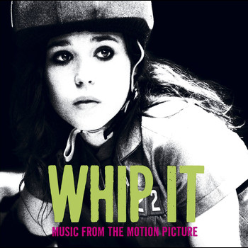 Various Artists - Whip It [Music From The Motion Picture]