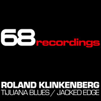 Roland Klinkenberg - Tijuana Blues / Jacked Edge