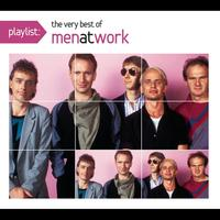 Men At Work - Playlist: The Very Best Of Men At Work
