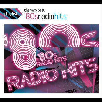 Various - Playlist: The Very Best '80s Radio Hits