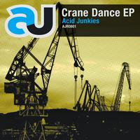 Acid Junkies - Crane Dance EP