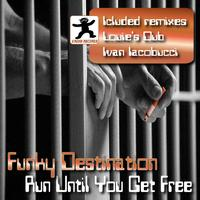 Funky Destination - Run until you get Free