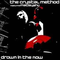 The Crystal Method featuring Matisyahu - Drown In The Now