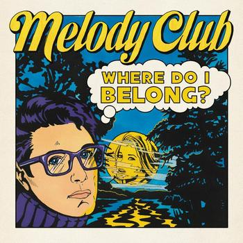 Melody Club - Where Do I Belong