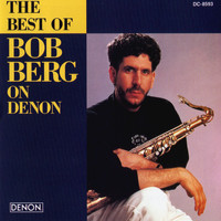 Bob Berg - The Best of Bob Berg On Denon