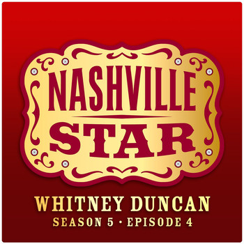 Whitney Duncan - Ain't That Lonely Yet [Nashville Star Season 5 - Episode 4]