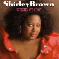 Shirley Brown - Holding My Own
