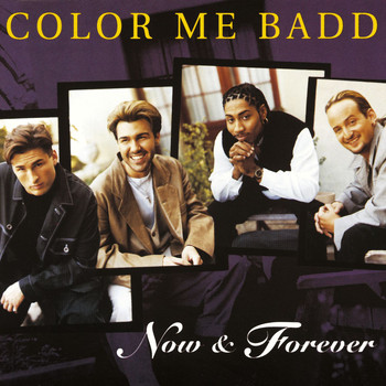 Color Me Badd - Now and Forever