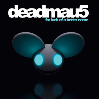 Deadmau5 - For Lack Of A Better Name