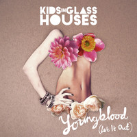 Kids In Glass Houses - Youngblood [Let It Out]