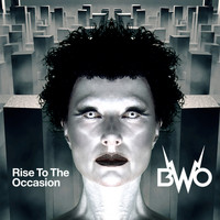 BWO - Rise To The Occasion