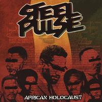 Steel Pulse - African Holocaust