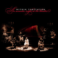 Within Temptation - An Acoustic Night at the Theatre (Live)