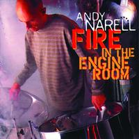 Andy Narell - Fire In The Engine Room