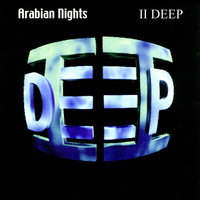 II Deep - Arabian Nights