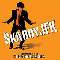 Cherry Poppin' Daddies - Skaboy JFk