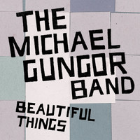 The Michael Gungor Band - Beautiful Things