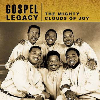 Mighty Clouds Of Joy - Gospel Legacy- Mighty Clouds Of Joy