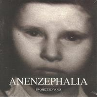 Anenzephalia - Projected Void