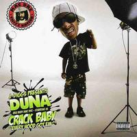 Duna - J. Diggs Presents: Duna A.K.A. Baby Mac Dre Starring in Crack Baby (Explicit)