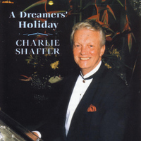 Charlie Shaffer - A Dreamers' Holiday