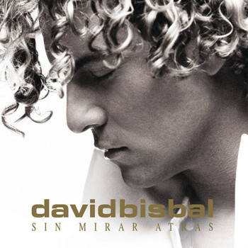 David Bisbal - Sin Mirar Atrás (E-Album Spain Version)