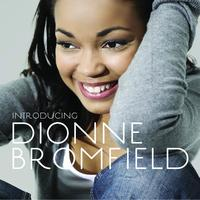 Dionne Bromfield - Introducing Dionne Bromfield