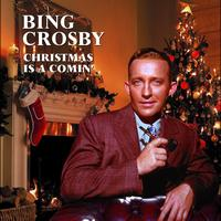 Bing Crosby - Christmas Is A Comin'