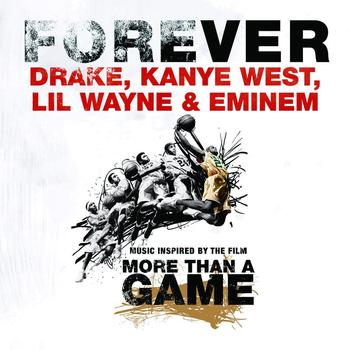 Drake / Kanye West / Lil Wayne / Eminem - Forever (International Version [Explicit])