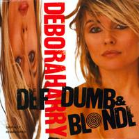 Deborah Harry - Def Dumb And Blonde