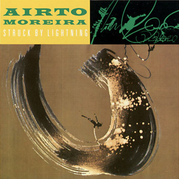 Airto Moreira - Struck By Lightning
