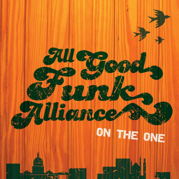 All Good Funk Alliance - On The One