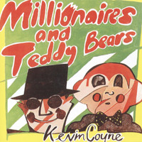 Kevin Coyne - Millionaires And Teddy Bears