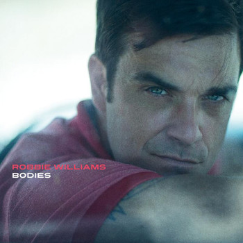 Robbie Williams - Bodies