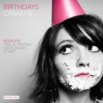Ormatie - Birthdays