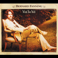 Bernard Fanning - Wish You Well (International Version)