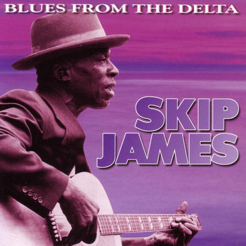 Skip James - Blues From The Delta