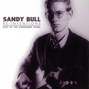 Sandy Bull - Reinventions - The Best Of Vanguard
