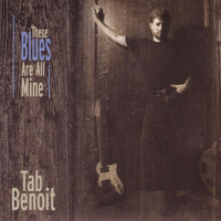 Tab Benoit - These Blues Are All Mine