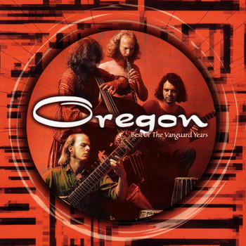 Oregon - Best Of The Vanguard Years