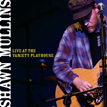 Shawn Mullins - Live At The Variety Playhouse (Live)