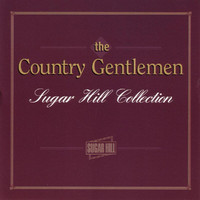 Country Gentlemen - Sugar Hill Collection