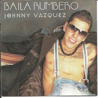Johnny Vazquez - Baila Rumbero
